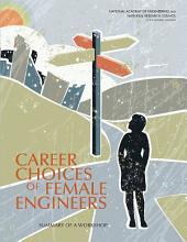 Career Choices of Female Engineers: A Summary of a Workshop