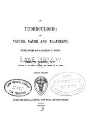 On Tuberculosis: Its Nature, Cause, and Treatment: With Notes on Pancreatic Juice