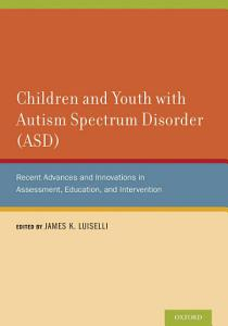 Children and Youth with Autism Spectrum Disorder  ASD