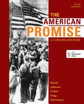 The American Promise: A Concise History, Combined Volume: Edition 5