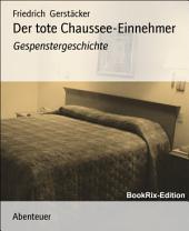 Der tote Chaussee-Einnehmer: Gespenstergeschichte