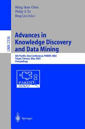 Advances in Knowledge Discovery and Data Mining: 6th Pacific-Asia Conference, PAKDD 2002, Taipei, Taiwan, May 6-8, 2002. Proceedings