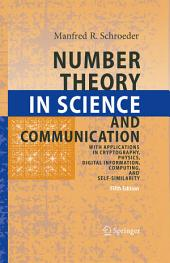 Number Theory in Science and Communication: With Applications in Cryptography, Physics, Digital Information, Computing, and Self-Similarity, Edition 5