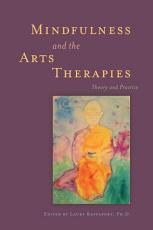 Mindfulness and the Arts Therapies PDF