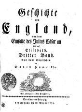 Geschichte von England, von dem Einfalle des Julius Cäsar an bis auf Elisabeth: Dritter Band, Band 3