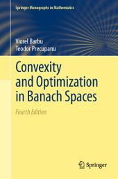 Convexity and Optimization in Banach Spaces: Edition 4