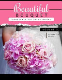 Beautiful Bouquet Grayscale Coloring Book Vol  3