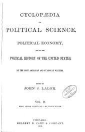 Cyclopædia of political science, political economy, and of the political history of the United States: Volume 2