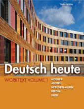 Deutsch heute Worktext: Volume 1, Edition 10