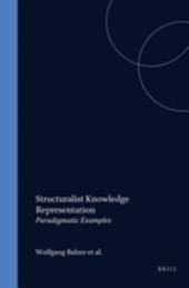 Structuralist Knowledge Representation: Paradigmatic Examples