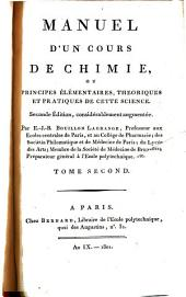 Manuel d'un cours de chimie, ou Principes élémentaires, théoriques et pratiques de cette science: Volume2