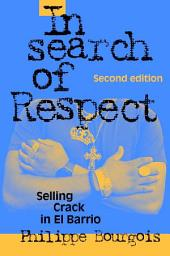 In Search of Respect: Selling Crack in El Barrio, Edition 2