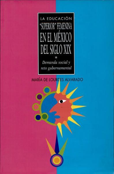 La Educacion Superior Femenina En El Mexico Del Siglo Xix