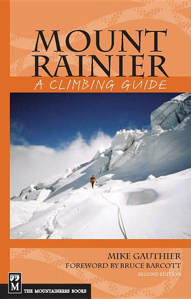 Mount Rainier  A Climbing Guide  2nd Edition