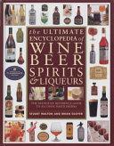 The Ultimate Encyclopedia of Wine  Beer  Spirits   Liqueurs PDF