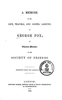 A Memoir of the Life  Travels  and Gospel Labours  of George Fox  an Eminent Minister of the Society of Friends PDF
