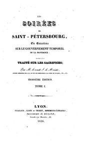 Les Soirées de Saint-Pétersbourg ou Entretiens sur le gouvernement temporel de la Providence: (suivies d'un) Traité sur les sacrifices