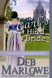 The Earl's Hired Bride: A Half Moon House Novella