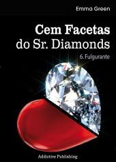 Cem Facetas do Sr. Diamonds - vol. 6: Fulgurante