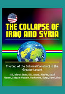 The Collapse of Iraq and Syria