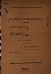 The Ann Arbor Water Company, Complainant, Vs. the City of Ann Arbor, Francis M. Hamilton, and Charles B. Masten, Defendants: Bill of Complaint, John F. Lawrence and Edson R. Sunderland, Solicitors for Complainant ; O. E. Butterfield, of Counsel