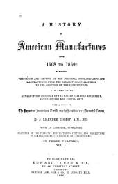 A History of American Manufactures from 1608 to 1860...