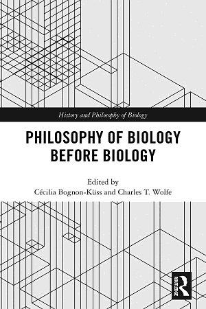 Philosophy of Biology Before Biology PDF