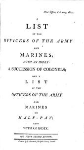 A List of the Officers of the Army and of the Corps of Royal Marines: Volume 48