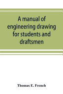 A Manual of Engineering Drawing for Students and Draftsmen