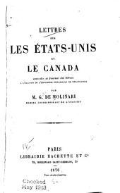 Lettres sur les États-Unis et le Canada: adressées au Journal des débats ...