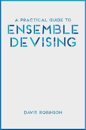 A Practical Guide to Ensemble Devising