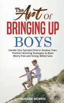 The Art Of Bringing Up Boys Book PDF