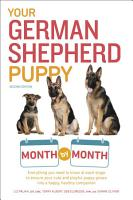 Your German Shepherd Puppy Month by Month  2nd Edition PDF