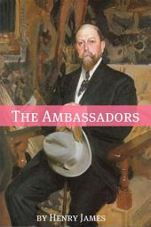 The Ambassadors (Annotated - Includes Essay and Biography)