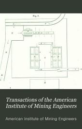 Transactions of the American Institute of Mining Engineers: Volume 21