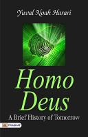 Homo Deus  A Brief History of Tomorrow PDF