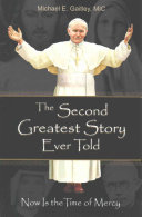 The Second Greatest Story Ever Told  Now Is the Time of Mercy PDF