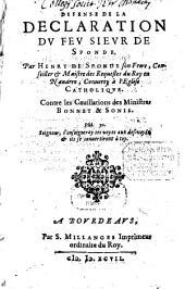 Defense de la declaration du feu Sieur de Sponde contre les cavillations des ministres Bonnet ...
