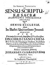 Collegium theologicum de sensu Sacrae Scripturae: inclusum sex disputationibus. Quae est de sensu ecclesiae. Disp. theol. 2