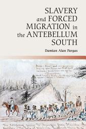 Slavery and Forced Migration in the Antebellum South