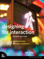 Designing for Interaction: Creating Innovative Applications and Devices, Edition 2