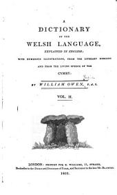 A Dictionary of the Welsh Language, Explained in English: With Numerous Illustrations, from the Literary Remains and from the Living Speech of the Cymry, Volume 2