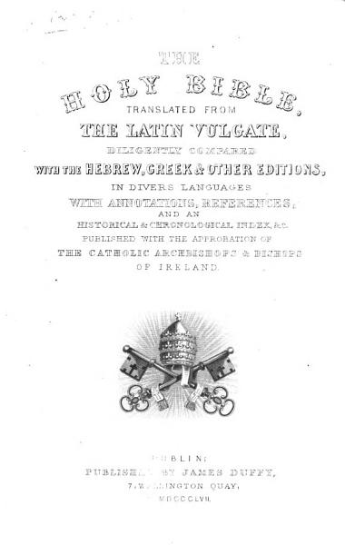 The Holy Bible Translated From The Latin Vulgate Etc