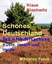 Schönes Deutschland. Teil II: Niedersachsen , Küste, Inseln und Heide