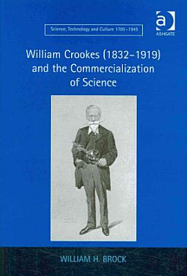 William Crookes  1832 1919  and the Commercialization of Science