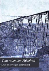 Vom rollenden Flügelrad: Darstellung der Technik des heutigen Eisenbahnwesens