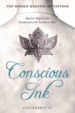 Conscious Ink  The Hidden Meaning of Tattoos PDF