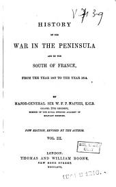 History of the War in the Peninsula and in the South of France, from the Year 1807 to the Year 1814: Volume 3