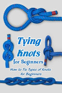 Tying Knots for Beginners