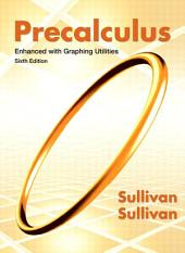 Precalculus Enhanced with Graphing Utilities: Edition 6
